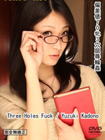 Three Holes Fuck:Yuzuki Kadono